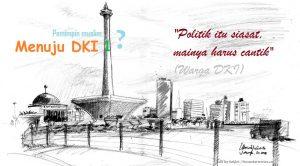 Ilustrasi munuju DKI 1 2017 oleh SelArt/ Nusantaranews / via Sketsa Monas by Antown Holic