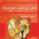 "Cover depan ""Tangan yang Lain""/Foto: Dok. Diva Press"
