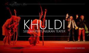 Khuldi, Produksi XXXIII Teater ESKA/Foto: Dok. Teater Eska