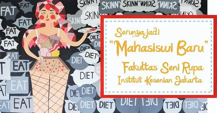"""Serunya Jadi """"Mahasiswi Baru"""" di Institut Kesenian Jakarta/Foto: Dok. Roosvansia"""