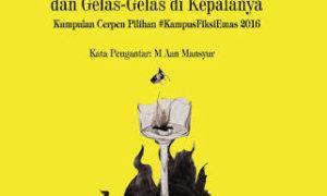 Buku : Celia dan Gelas-Gelas Di Kepalanya Penulis : Lugina W.G dkk Hal : 256 hlm ISBN : 978-602-391-147-9 Cetakan 1 : Mei 2016 Penerbit : DIVA Press Peresensi : Ferry Fansuri*