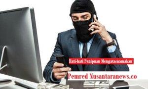 Hati-hati Penipuan Mengatasnamakan Pemred Nusantaranews.co. Ilustrasi Foto: NUNSATARAnews