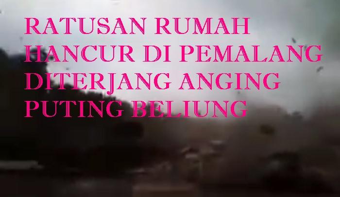 Angin Puting Beliung Hancurkan Ratusan Rumah Di Pemalang. Foto: Ilustrasi NusantaraNews.co