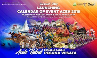 Menanti Rilis 'Aceh Hebat Melalui Ragam Pesona Wisata' dalam Calendar of Event 2018