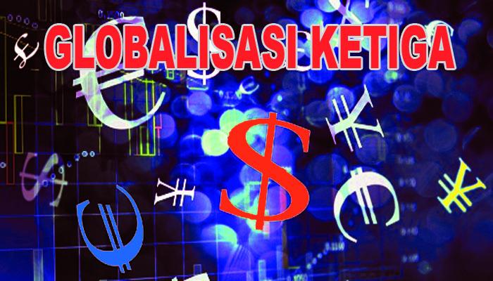 Dunia Kini Memasuki Gelombang Globalisasi Ketiga