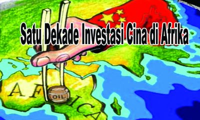 Melihat Satu Dekade Investasi Cina di Afrika copy