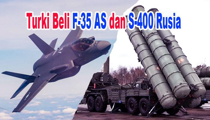 Turki Beli Jet Tempur F-35 Amerika dan Sistem Pertahanan S-400 Rusia