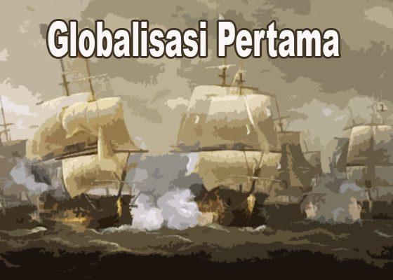 Globalisasi Pertama