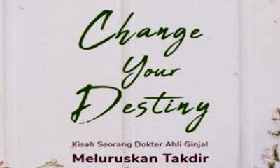 Change youre destiny. (FOTO: NUSANTARANEWS.CO)