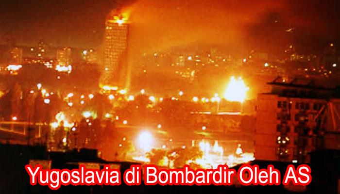 Yugoslavia di bombardir oleh AS 20 tahun lalu